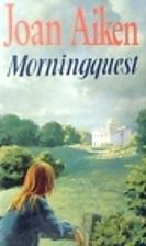 Morningquest by Joan Aiken