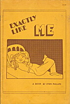 EXACTLY LIKE ME by Lynn Phillips (1972…