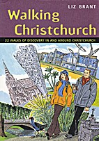 Walking Christchurch : 22 walks of discovery…