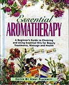 Essential Aromatherapy by Jenny Plucknett
