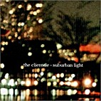 Suburban Light by The Clientele