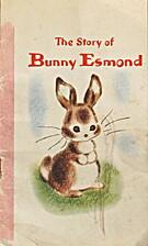 The Story Of Bunny Esmond