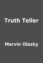 Truth Teller by Marvin Olasky