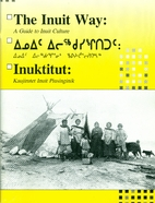 The Inuit Way: A Guide to Inuit Culture by…
