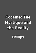 Cocaine: The Mystique and the Reality by…
