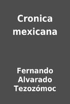 Cronica mexicana by Fernando Alvarado…