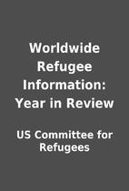 Worldwide Refugee Information: Year in…