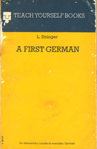 Teach Yourself First German by L. Stringer