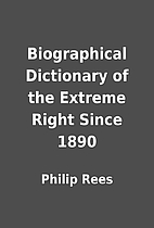 Biographical Dictionary of the Extreme Right…