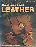 Things to Make with Leather by Richard…