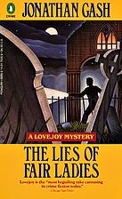 The Lies of Fair Ladies by Jonathan Gash