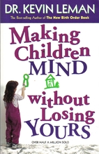 Making Children Mind Without Losing Yours by…