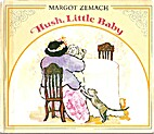 Hush, Little Baby by Margot Zemach