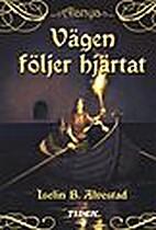 Veien følger hjertet by Iselin B. Alvestad