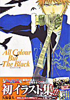 All Colour but the Black: The Art of Bleach…