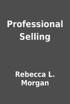 Professional Selling by Rebecca L. Morgan