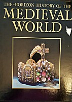 Horizon History of the Medieval World Vol 1:…