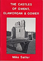 The Castles of Gwent, Glamorgan and Gower by…