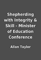 Shepherding with Integrity & Skill -…