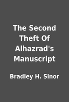 The Second Theft Of Alhazrad's Manuscript by…