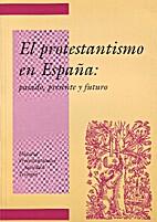 El protestantismo en España: pasado,…