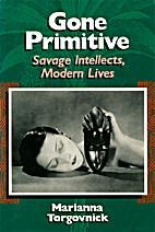 Gone Primitive: Savage Intellects, Modern…