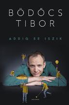 Addig se iszik by Tibor Bödőcs