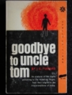 Goodbye to Uncle Tom: An Analysis of the…