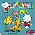 Misti plays hide and seek (Misti)