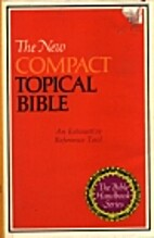 The new compact topical Bible by Gary C.…