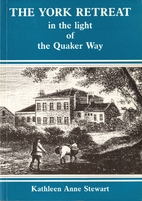 York Retreat in the Light of the Quaker Way…