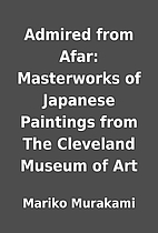 Admired from Afar: Masterworks of Japanese…