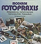 Moderne Fotopraxis by Wolfgang Freihen