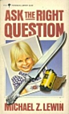 Ask the Right Question by Michael Z. Lewin