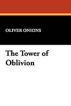 The Tower of Oblivion by Oliver Onions