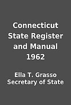 Connecticut State Register and Manual 1962…