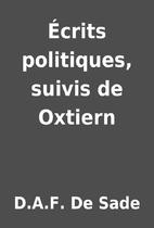 Écrits politiques, suivis de Oxtiern by…