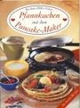 Pfannkuchen mit dem Pancake-Maker - Kristiane Müller-Urban