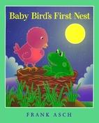 Baby Bird's First Nest by Frank Asch