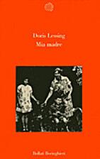 Mia madre by Doris Lessing