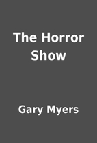 The Horror Show by Gary Myers