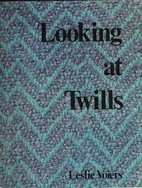 Looking at Twills by Leslie Voiers