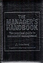 The Manager's Handbook: The Practical Guide…