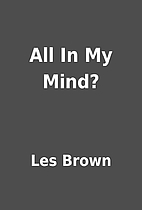 All In My Mind? by Les Brown