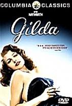 Gilda [1946 film] by Charles Vidor