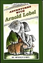 Adventures with Arnold Lobel by Arnold Lobel