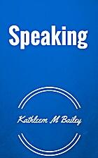 Speaking by Kathleem .m Bailey