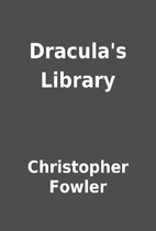 Dracula's Library by Christopher Fowler