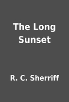The Long Sunset by R. C. Sherriff