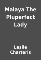 Malaya The Pluperfect Lady by Leslie…
